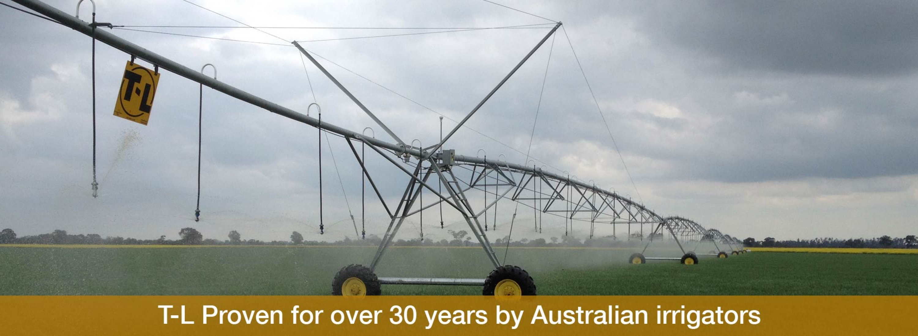 Eagle i T-L Proven for over 30 years by Australian irrigators
